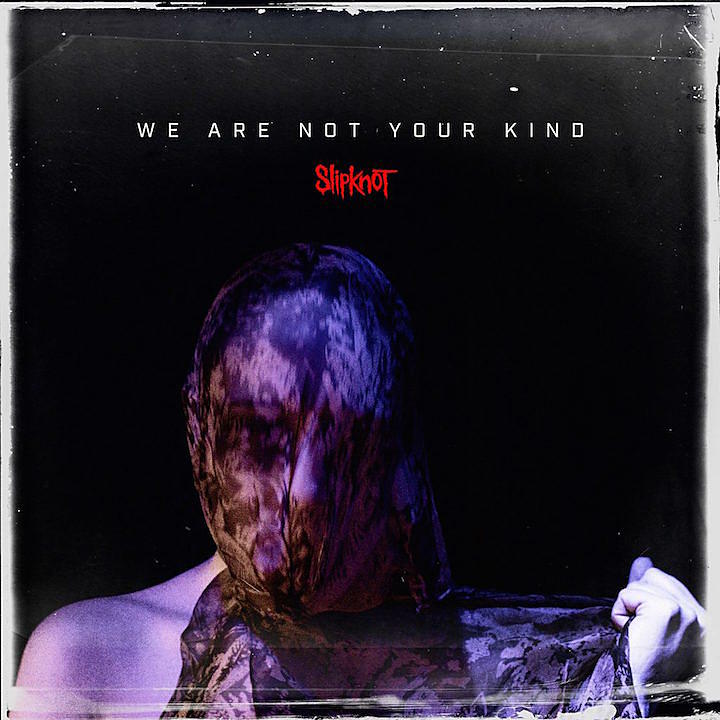 Slipknot's New Album We Are Not Your Kind